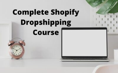 Complete Shopify (Dropshipping) Success Course